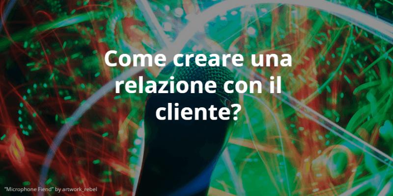 Come creare una relazione con il cliente?