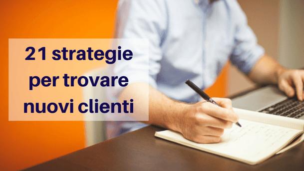 21 strategie per trovare nuovi clienti