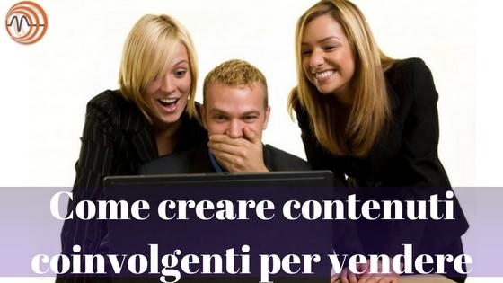 Come creare contenuti coinvolgenti per vendere