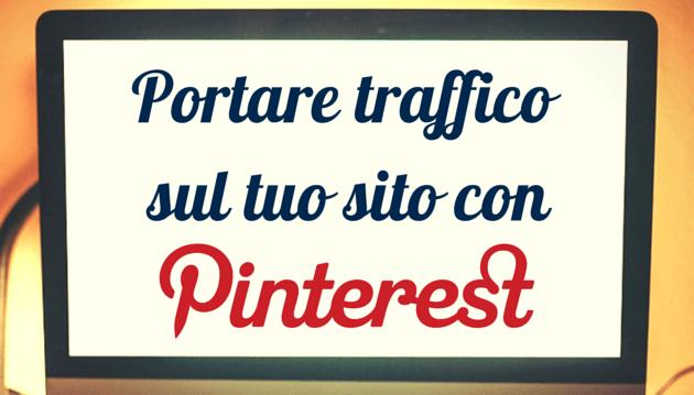 4 strategie per portare traffico sul sito con Pinterest