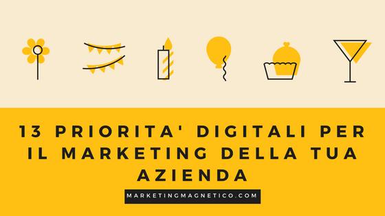 13 Priorità per il marketing digitale della tua azienda
