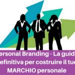 Personal Branding| La guida definitiva per costruire il tuo MARCHIO personale